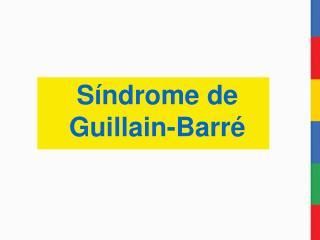 S�ndrome de Guillain-Barr�