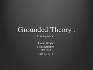 Grounded  Theory :