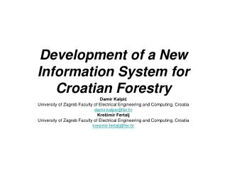 Development of a New Information System for Croatian Forestry