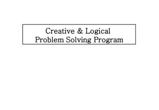Creative & Logical  Problem Solving Program