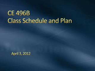 CE 496B Class Schedule and Plan