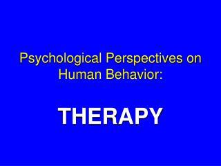 Psychological Perspectives on Human Behavior: