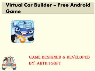 Virtual Car Builder - Free Anadroid Game