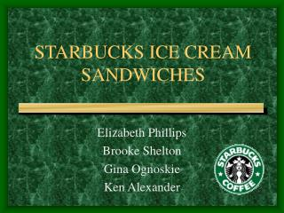 STARBUCKS ICE CREAM SANDWICHES