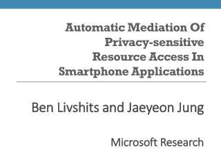 Automatic Mediation Of Privacy-sensitive Resource Access In  Smartphone Applications