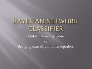Bayesian Network Classifier