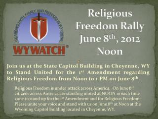 Religious Freedom Rally June 8 th , 2012 Noon