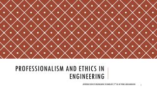 Professionalism and ethics in engineering