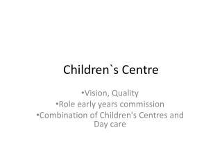 Children`s Centre