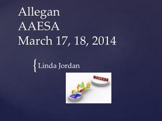 Allegan AAESA March 17, 18, 2014