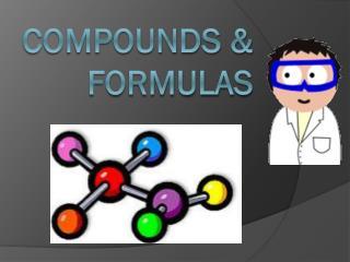 Compounds & Formulas