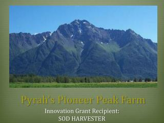 Pyrah�s Pioneer Peak Farm