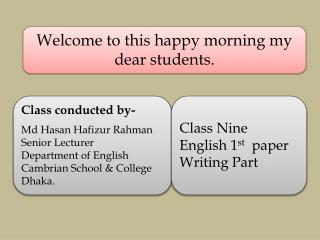 Welcome to this  happy  morning my dear students.