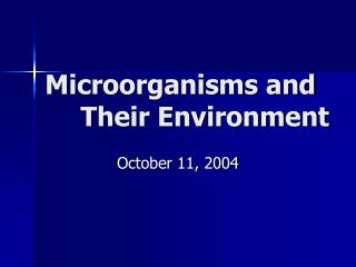 Microorganisms and Their Environment