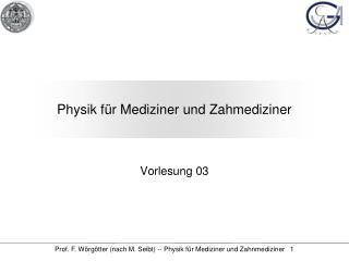 Physik für Mediziner und Zahmediziner