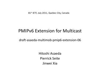 PMIPv6 Extension for Multicast draft-asaeda-multimob-pmip6-extension-06
