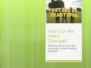 How Can We Affect Change?