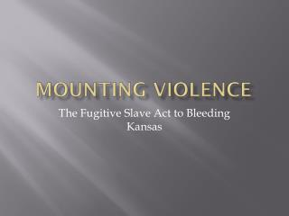 Mounting Violence