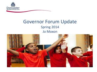 Governor Forum  Update Summer 2014 Jo Moxon