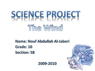 Name: Nouf Abdullah Al- Jaberi Grade: 10 Section: 58                         2009-2010