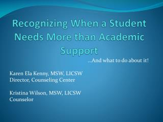 Recognizing When a Student Needs More than Academic Support