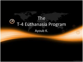 The  T-4 Euthanasia Program