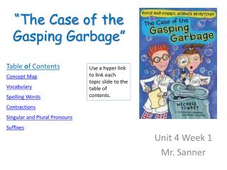 """""""The Case of the Gasping Garbage"""""""