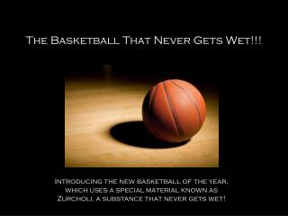 The Basketball That Never Gets Wet!!!