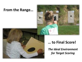 The Ideal Environment for Target Scoring