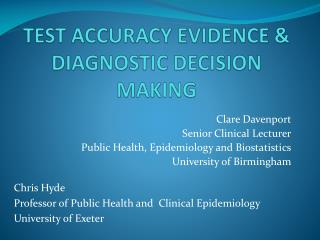 TEST ACCURACY EVIDENCE & DIAGNOSTIC DECISION MAKING