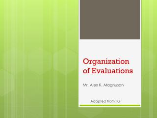 Organization of Evaluations