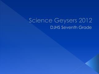 Science Geysers 2012