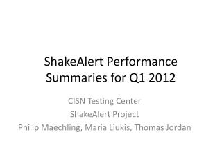 ShakeAlert Performance Summaries for Q1 2012