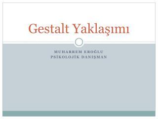 Gestalt Yaklaşımı