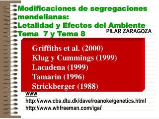 Modificaciones de segregaciones mendelianas: Letalidad y Efectos del Ambiente Tema  7 y Tema 8