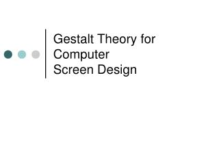 Gestalt Theory for Computer  Screen Design