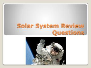 Solar System Review  Questions