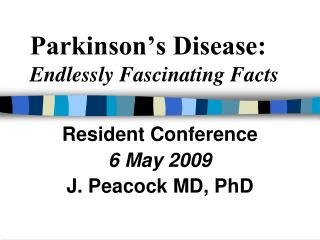Parkinson s Disease: Endlessly Fascinating Facts