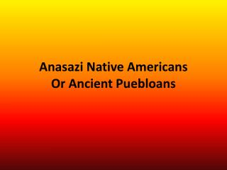 Anasazi Native Americans Or Ancient  Puebloans