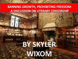 BANNING GROWTH, PROHIBITING FREEDOM: A DISCUSSION ON LITERARY CENSORSHIP