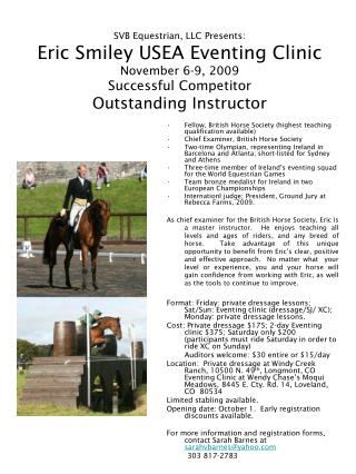 SVB Equestrian, LLC Presents: Eric Smiley USEA Eventing Clinic November 6-9, 2009 Successful Competitor Outstanding Inst