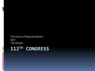 112 th  Congress