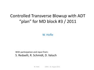 "Controlled Transverse Blowup with ADT ""plan"" for MD block #3 / 2011 W.  Hofle"