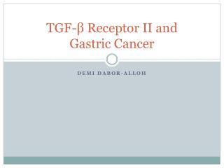 TGF- β Receptor II  and  Gastric  Cancer