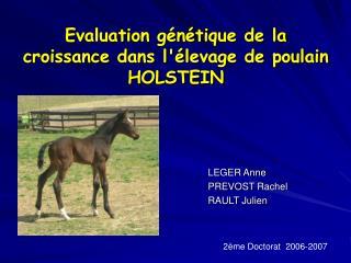 Evaluation g n tique de la croissance dans l levage de poulain HOLSTEIN