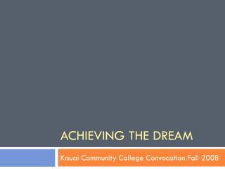 Achieving the Dream
