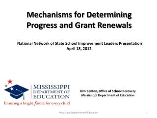 Kim Benton, Office of School Recovery Mississippi Department of Education