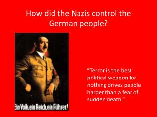 How did the Nazis control the German people?