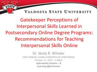 Dr. Vesta R.  Whisler 18TH  ANNUAL SLOAN CONSORTIUM  CONFERENCE October 11, 2012 - 1:40pm