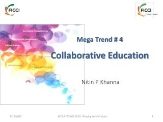 Mega Trend # 4  Collaborative Education